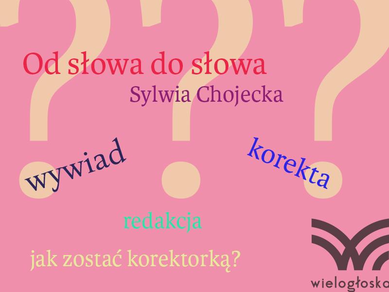 Sylwia Chojecka wywiad